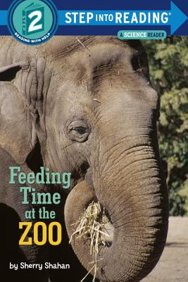Feeding Time at the Zoo Step into Reading Book By Shahan, Sherry/ Shahan, Sherry (ILT)